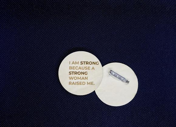 I Am Strong Brooch