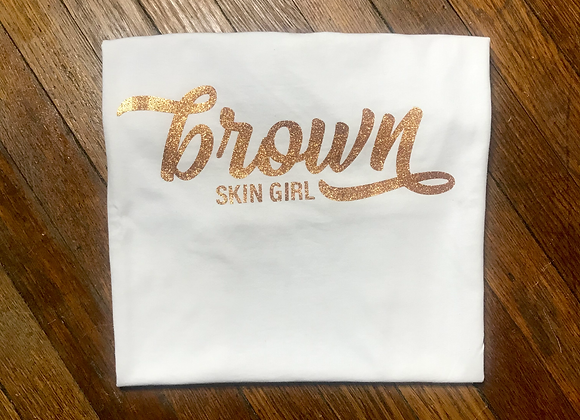 Brown Skin Girl T-Shirt - Bronze