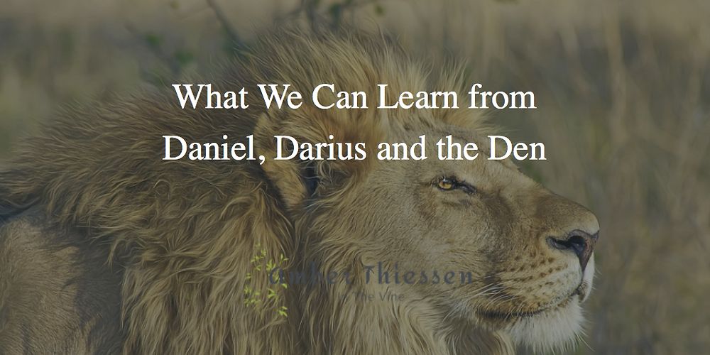 What we can learn from Daniel, Darius and the Den