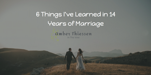 6 Things I've Learned in 14 Years of Marriage