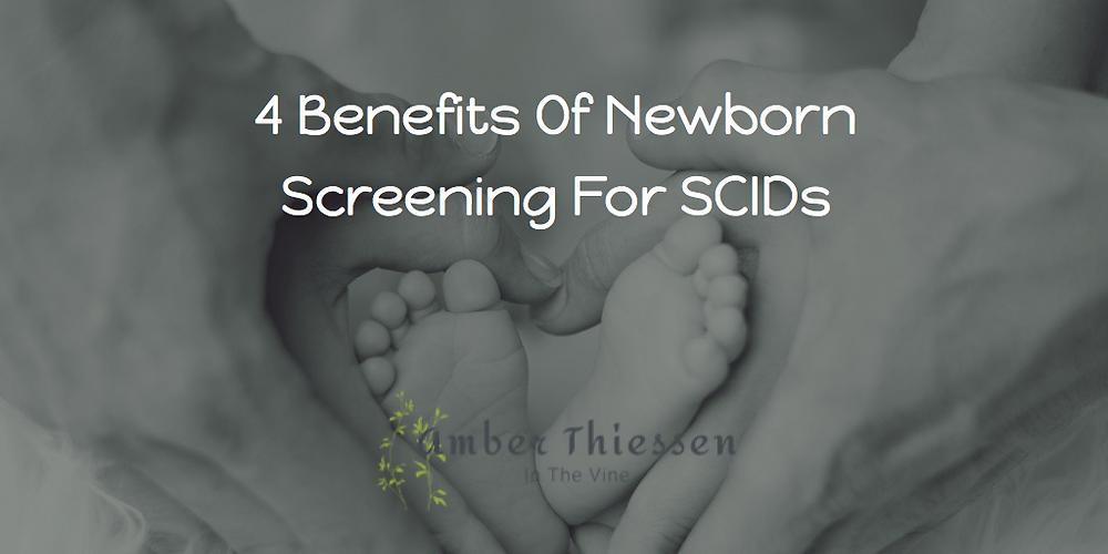 4 Benefits Of Newborn Screening for SCIDs