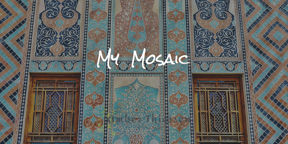 My Mosaic July 26