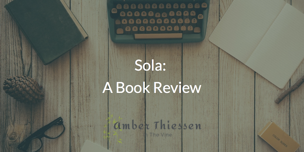 Sola: A Book Review