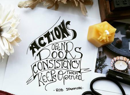 Consistency keeps the door opened