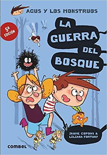 La guerra del bosque (Agus y los monstruos) (Spanish Edition)