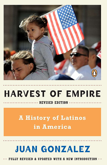 Harvest of Empire - A History of Latinos in America (Revised Edition)