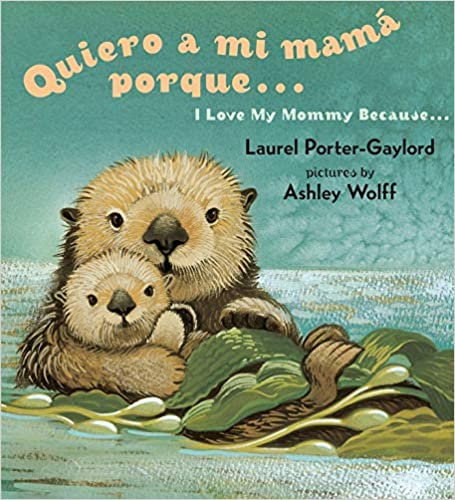 Quiero a mi Mama Porque (I Love my Mommy Because Eng/Span ed)