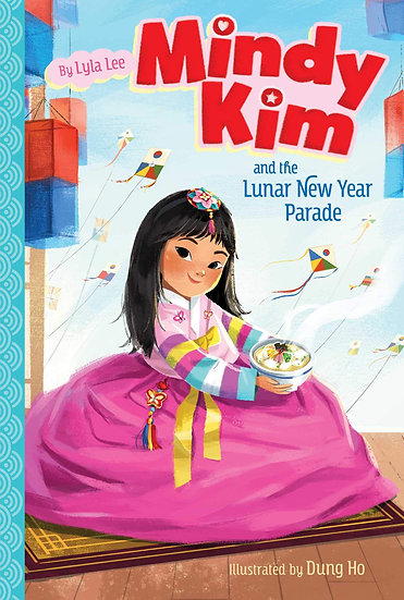 Mindy Kim and the Lunar New Year Parade (Mindy Kim, Book. 2)