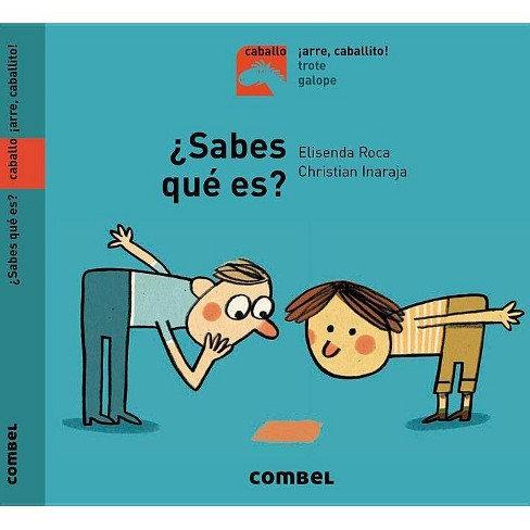 ¿Sabes qué es? (Caballo. ¡Arre, caballito!) (Spanish Edition)