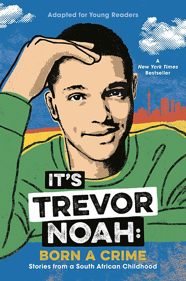 It's Trevor Noah: Born a Crime: Stories from a South African Childhood (YA)