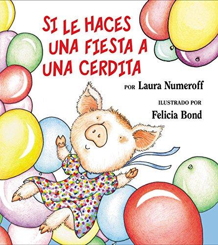 Si le haces una fiesta a una cerdita (Spanish Edition)