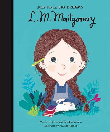 Little People, Big Dreams: L.M. Montgomery