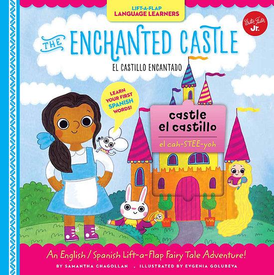 The Enchanted Castle: An English/Spanish Lift-a-Flap Fairy Tale Adventure!