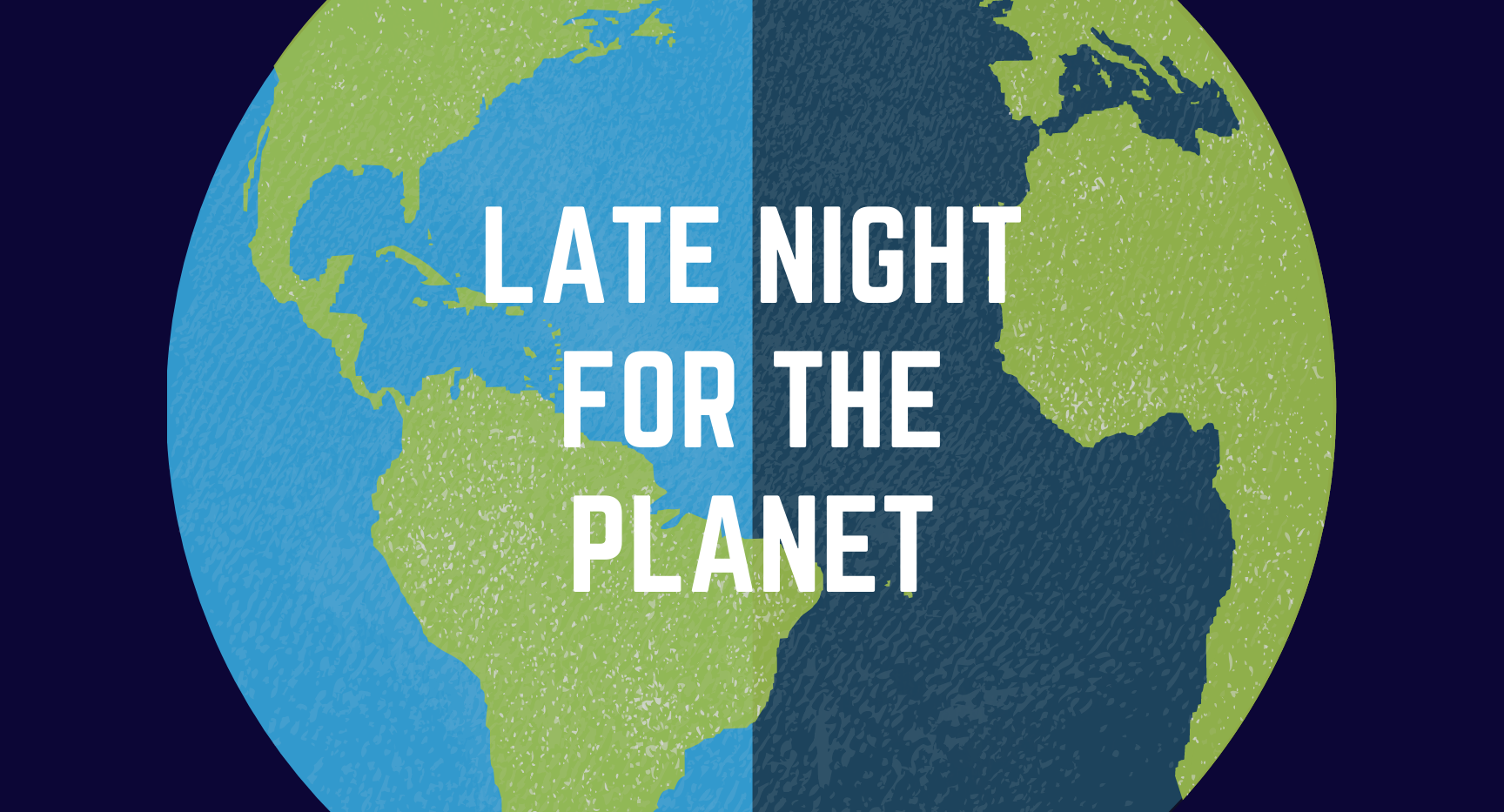 Copy of Late night for the planet (2).pn