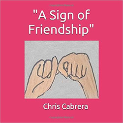A Sign of Friendship by Chris Cabrera