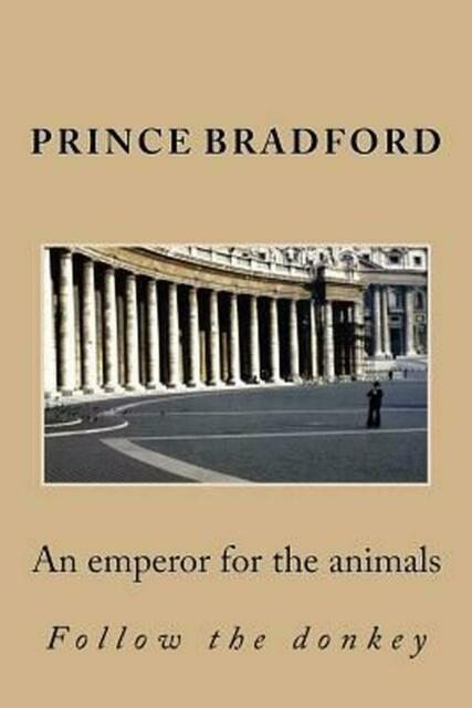 An emperor for the animals,Prince Bradfo