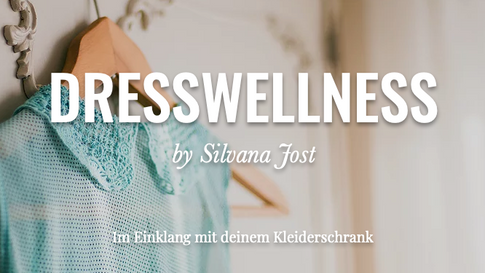 Dresswellness by Silvana Jost