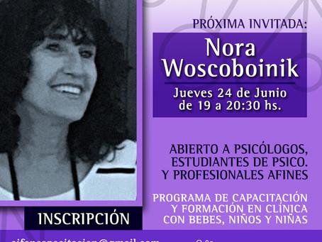 Nora Woscoboinik, Invitada al Seminario.