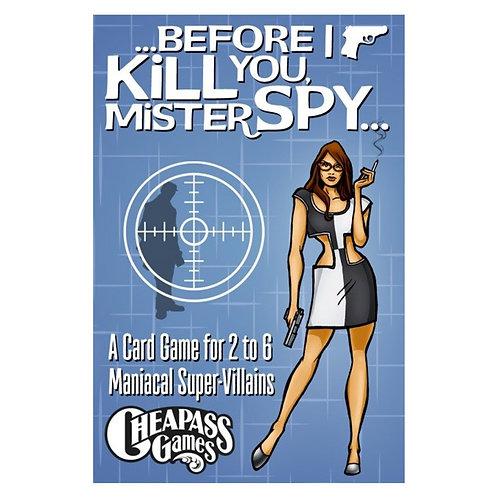 Before I Kill You Mister Spy