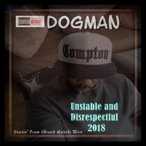 Dogman Compton - Unstable and Disrespectful