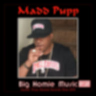 Madd Pupp Big Homie Music album Photo.jp