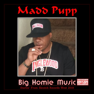 Madd Pupp Big Homie Music album Photo.jp