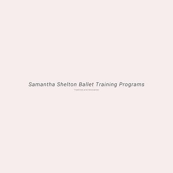 Samantha Shelton Ballet Training Program