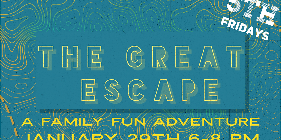 5th Friday: The Great Escape - Room 1 (7:00)