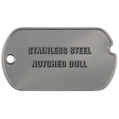 STAINLESS STEEL NOTCHED DOG TAG DULL (half tag)