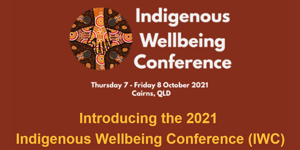 The 2021 Indigenous Wellbeing Conference