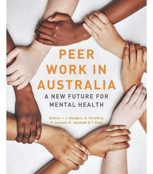 """Peer work in Australia: A New Future for Mental Health"" A reflection by Erin Cargill"