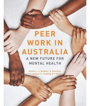 """""""Peer work in Australia: A New Future for Mental Health"""" A reflection by Erin Cargill"""