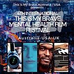 4th International This Is My Brave Mental Health Film Festival