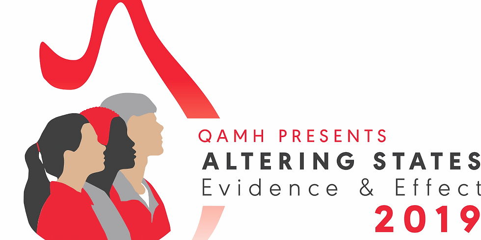 Queensland Alliance for Mental Health 2019 conference: Altering States - Evidence & Effect