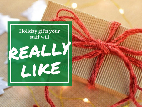 Holiday Gifts Your Staff Will REALLY Like!