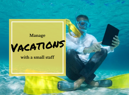 How to manage vacations with a small staff