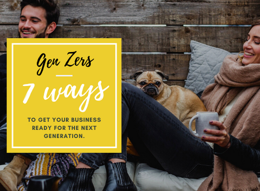 7 Ways to get your business ready for the next generation!