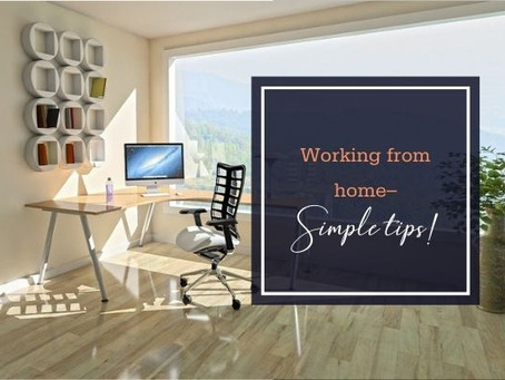 Working from home–Simple tips!