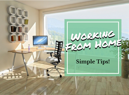 A Few Simple Tips for Working From Home