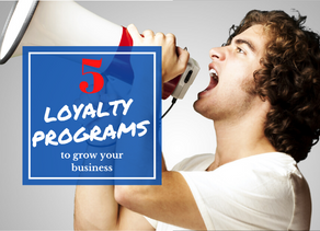 5 Loyalty Programs to Grow Your Business!