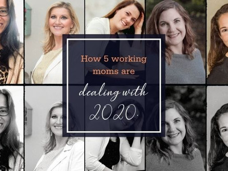 How 5 working moms are dealing with 2020.