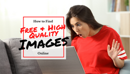 How to find FREE and high quality images!