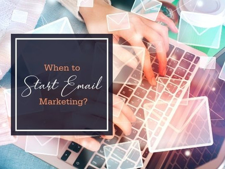 When to Start Email Marketing?