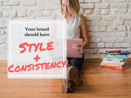 Your brand should have style + consistency!