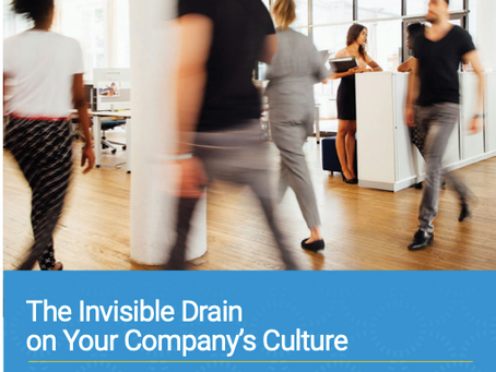 The Invisible Drain on Your Company's Culture (and what you can do about it)