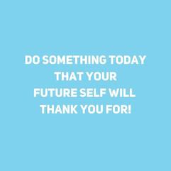 Csinálj ma valamit, amit a jövőbeli éned