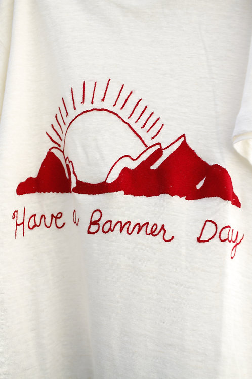 Have A Banner Day T Shirt