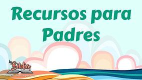 REcursos para Padres.jpg
