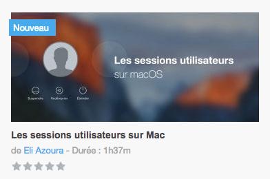 Tuto les sessions utilisateurs sur Mac par Eli Azoura