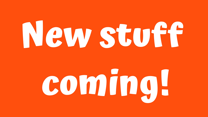 New stuff coming!.png